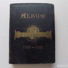 Libros antiguos: LIBRERIA GHOTICA. ALBUM HISTÓRICO DE SAN IGNACIO EN MANRESA. 1891. PRIMERA EDICIÓN.. Lote 283184848