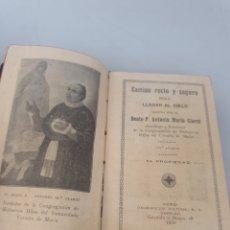 Libri antichi: EL CAMINO RECTO Y SEGURO PARA LLEGAR AL CIELO. COMPLETÍSIMO DEVOCIONARIO DE D. ANTONIO MARIA CLARET.. Lote 283345803