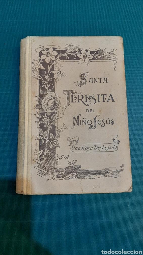 UNA ROSA DESHIJADA SANTA TERESINA DEL NIÑO JESÚS CARMELITA 1925 BUEN ESTADO (Libros Antiguos, Raros y Curiosos - Religión)