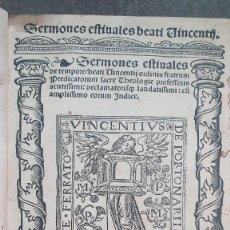 Libros antiguos: 1530.FERRER S VICENTE.SERMONES ESTIUALES BEATI VINCENTIJ : SERMONES ESTIUALES DE TEMPORE BEATI VINCE. Lote 286343648