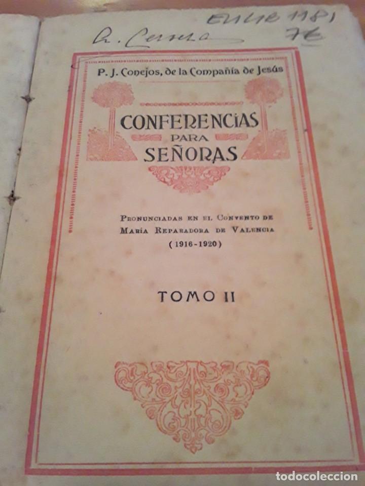 Libros antiguos: CONFERENCIAS PARA SEÑORAS P.J.CONEJOS DE LA COMPAÑIA DE JESUS.TOMO II.IMP.Y LIBRERIA PONTIFICIA.1920 - Foto 2 - 286617353