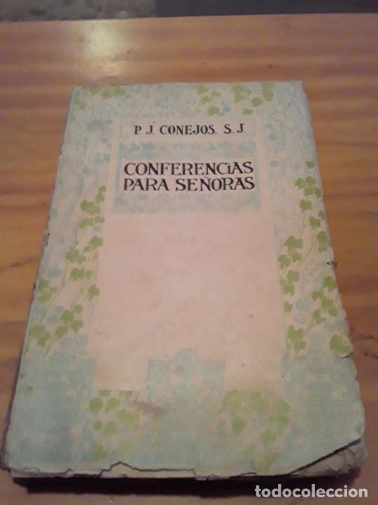 CONFERENCIAS PARA SEÑORAS P.J.CONEJOS DE LA COMPAÑIA DE JESUS.TOMO II.IMP.Y LIBRERIA PONTIFICIA.1920 (Libros Antiguos, Raros y Curiosos - Religión)