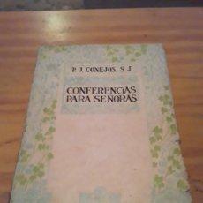 Libros antiguos: CONFERENCIAS PARA SEÑORAS P.J.CONEJOS DE LA COMPAÑIA DE JESUS.TOMO II.IMP.Y LIBRERIA PONTIFICIA.1920. Lote 286617353