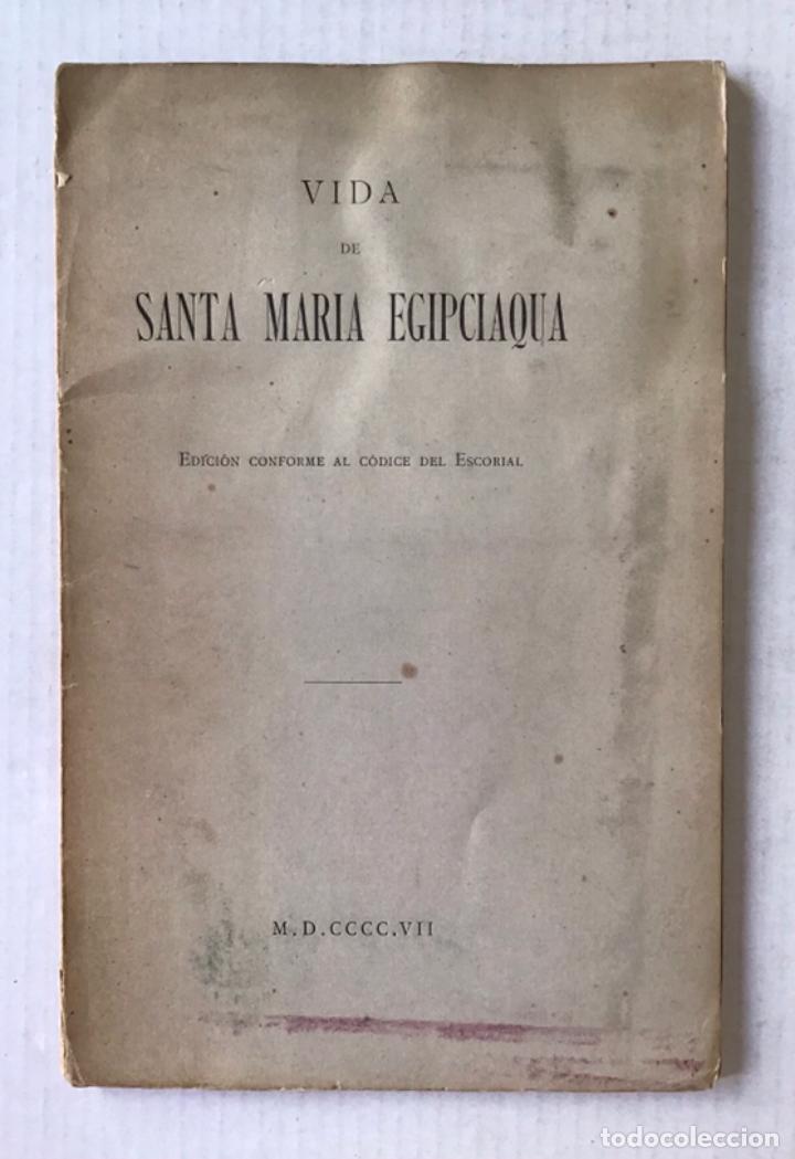 VIDA DE SANTA MARIA EGIPCIAQUA. EDICIÓN CONFORME AL CÓDICE DEL ESCORIAL. (Libros Antiguos, Raros y Curiosos - Religión)