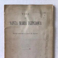 Libros antiguos: VIDA DE SANTA MARIA EGIPCIAQUA. EDICIÓN CONFORME AL CÓDICE DEL ESCORIAL.. Lote 286638468