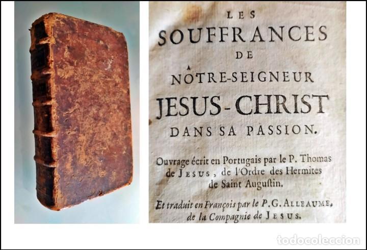 AÑO 1740: LOS SUFRIMIENTOS DE JESUCRISTO. LIBRO DEL SIGLO XVIII. 2 TOMOS EN 1 VOLUMEN (Libros Antiguos, Raros y Curiosos - Religión)