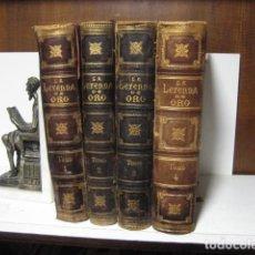 Libros antiguos: LA LEYENDA DE ORO.-VIDA DE TODOS LOS SANTOS QUE VENERA LA IGLESIA. 4 TOMOS, 1896.. Lote 287085998