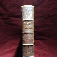 Libros antiguos: 1905. HISTORIA CRÍTICA DE LOS SUCESOS DE LOURDES. APARICIONES Y CURACIONES.. Lote 287584933