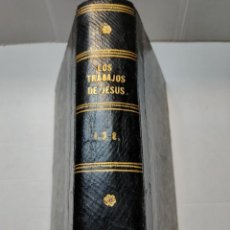 Libros antiguos: LIBRO-LOS TRABAJOS DE JESÚS-1-2-3 POR EL VENERABLE P.FR.TOMAS DE JESÚS 1881. Lote 288310153