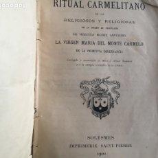 Libros antiguos: RITUAL CARMELITANO DE LOS RELIGIOSOS Y RELIGIOSAS. SOLESMES, SAINT - PIERRE. FRANCIA 1899 - 1900.. Lote 288560593
