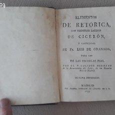 Libros antiguos: ELEMENTOS DE RETÓRICA, CON EXEMPLOS LATINOS DE CICERÓN Y CASTELLANOS DE FRAY LUIS DE GRANADA 1833. Lote 288566128