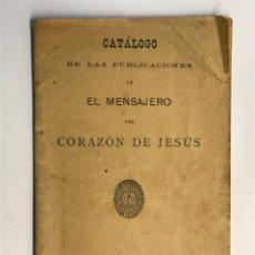 Libros antiguos: CATALOGO, PUBLICACIONES DE EL MENSAJERO DEL CORAZÓN DE JESUS.., BILBAO (A.1903). Lote 288587648