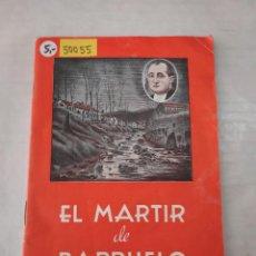 Libros antiguos: 50055 - EL MARTIR DE BARRUELO, VIDA. VIRTUDES Y MARTIRIO DEL HERMANO BERNARDO - AÑO 1947. Lote 288596673