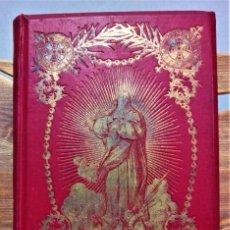 Libros antiguos: MATER ADMIRABILIS O LAS EXCELENCIAS DE LA VIRGEN.POR FELIX SARDÁ.AÑO 1905. Lote 288859988