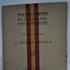 Libros antiguos: CUATRO CARTAS DE UN ESPAÑOL A UN ANGLOMANO ESCRITAS POR D. PEDRO ESTALA 1805 LIBRO 1915. Lote 288877483
