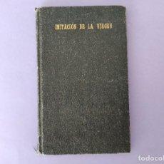 Libri antichi: ANTIGUO LIBRO IMITACION DE LA VIRGEN NUEVA EDICION 1926. Lote 292221178