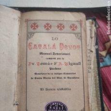 Libros antiguos: LO CATALÁ DEVON MANUAL DEVOCIONARI COMPOST PER LO DR. TOMÁS D'A. RIGUALT .1900. Lote 292309273