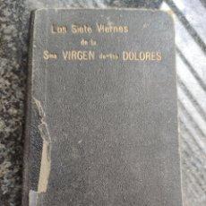 Libros antiguos: LOS SIETE VIERNES DE LA VIRGEN DE LOS DOLORES 1907. Lote 292321208