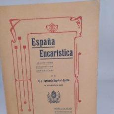 Libros antiguos: ESPAÑA EUCARÍSTICA. R. P. EUSTAQUIO UGARTE DE ERCILLA 1911. Lote 295459253