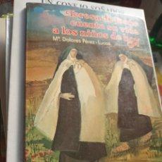 Libros antiguos: TERESA DE JESUS CUENTA SU VIDA A LOS NIÑOS DE HOY. Mª DOLORES PÉREZ-LUCAS. 1982. MARFIL. Lote 295468148