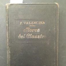 Libros antiguos: FLORES DEL CLAUSTRO, P VALENCINA, 1922. Lote 295969588