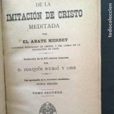 Libros antiguos: DE LA IMITACION DE CRISTO MEDITADA, ABATE HERBET, 1901. Lote 295969923