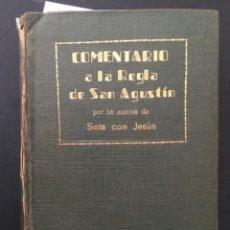 Libros antiguos: COMENTARIO A LA REGLA DE SAN AGUSTIN, SOLA CON JESUS, 1926. Lote 295971513