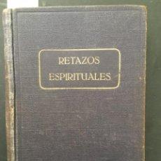 Libros antiguos: RETAZOS ESPIRITUALES, SOLA CON JESUS, VOL II, 1930. Lote 295972183