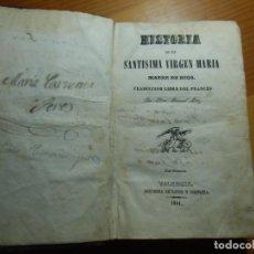 Libros antiguos: HISTORIA DE LA STMA.VIRGEN MARIA MADRE DE DIOS/VALENCIA,1841.. Lote 297102033