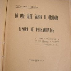 Libros antiguos: LO QUE DEBE SABER EL ORADOR Y TESORO DE PENSAMIENTOS-AURELIANO ABENZA-SUC. DE HERNANDO-1913. MAD.. Lote 25590878