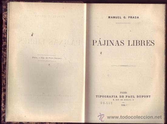 PAJINAS LIBRES. MANUEL GONZÁLEZ PRADA, (PERÚ, 1848-1918). ¡UNA OBRA MAESTRA! (Libros Antiguos, Raros y Curiosos - Pensamiento - Sociología)
