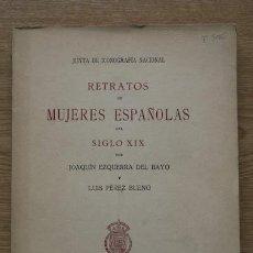 Libros antiguos: RETRATOS DE MUJERES ESPAÑOLAS DEL SIGLO XIX. EZQUERRA DEL BAYO (JOAQUÍN) Y PÉREZ BUENO (LUIS). Lote 17496142