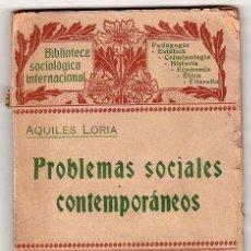 Libros antiguos: PROBLEMAS SOCIALES CONTEMPORANEOS POR ALQUILES LORIA. IMPRENTA DE HENRICH Y CIA. BARCELONA 1904. Lote 17479863