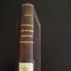 Libros antiguos: LAS MADRES SOCIALES. CAMILO MAUCLAIR. EDICIONES LITERARIAS Y ARTÍSTICAS 1905.. Lote 17891435