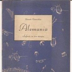 Libros antiguos: ALEMANIA,SINFONIA EN TRES TIEMPOS-GONZALO COVARRUBIAS-AÑO 1944-TIENE ALGUNA ILUSTRACION. Lote 26315306