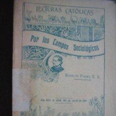Libros antiguos: POR LOS CAMPOS SOCIOLÓGICOS. FIERRO, RODOLFO. 1910. Lote 24775281