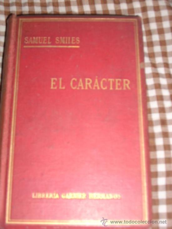EL CARÁCTER, POR SAMUEL SMILES - GARNIER - PARÍS - 1900 - HERMOSO EJEMPLAR (Libros Antiguos, Raros y Curiosos - Pensamiento - Sociología)