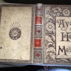 Libros antiguos: AYER, HOY Y MAÑANA Ó LA FE, EL VAPOR Y LA ELECTRICIDAD. CUADROS SOCIALES DE 1800, 1850 Y 1899.TOMO I. Lote 28999096