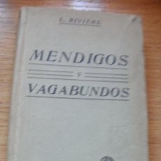 Libros antiguos: MENDIGOS Y VAGABUNDOS - TRADUCCIÓN DE LA 2ª ED FRANCESA - LUIS RIVIERE – CALLEJA 1910?. Lote 29881074