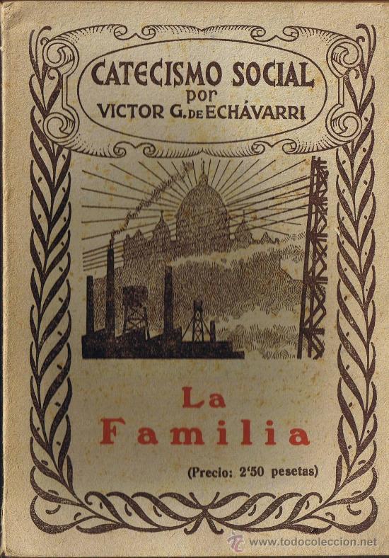 CATECISMO SOCIAL - LA FAMILIA - VICTOR G. DE ECHÁVARRI - 1935 (Libros Antiguos, Raros y Curiosos - Pensamiento - Sociología)
