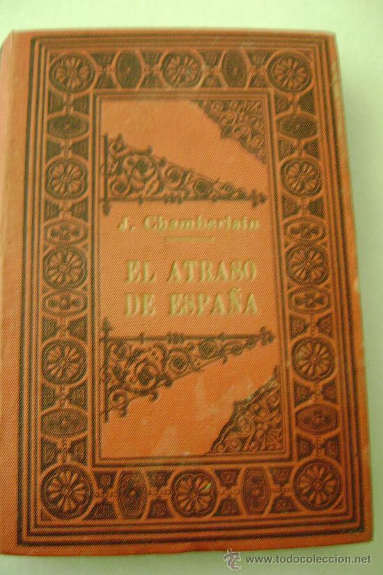 EL ATRASO DE ESPAÑA.1910.645 (Libros Antiguos, Raros y Curiosos - Pensamiento - Sociología)