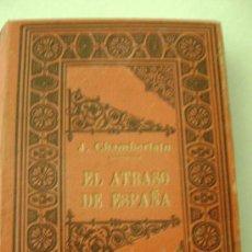 Libros antiguos: EL ATRASO DE ESPAÑA.1910.645. Lote 30262123
