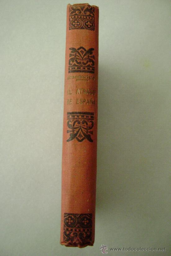 Libros antiguos: EL ATRASO DE ESPAÑA.1910.645 - Foto 2 - 30262123