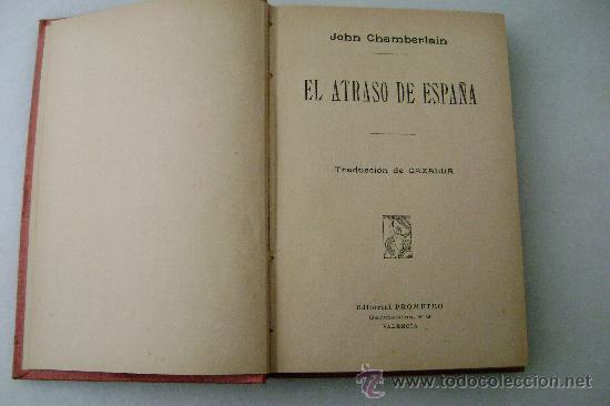 Libros antiguos: EL ATRASO DE ESPAÑA.1910.645 - Foto 3 - 30262123