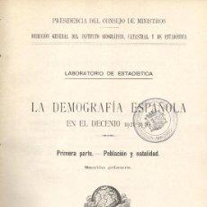 Libros antiguos: DIRECCION GENERAL DE ESTADÍSTICA. LA DEMOGRAFÍA ESPAÑOLA EN EL DECENIO 1921-1930. MADRID, 1935. Lote 30286376
