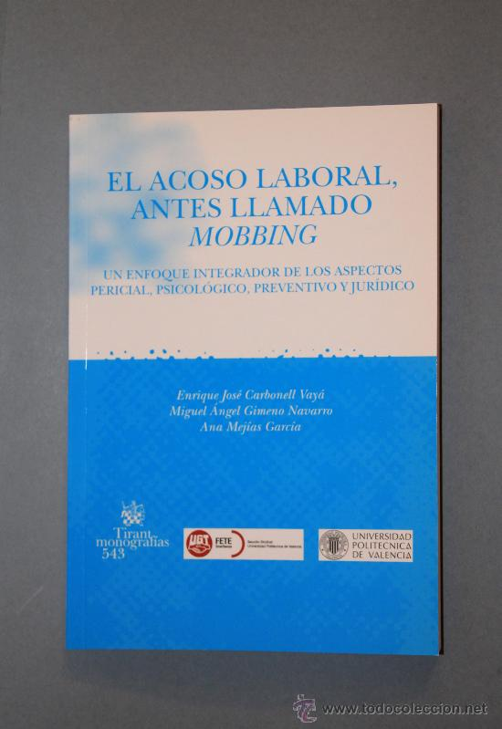 EL ACOSO LABORAL ANTES LLAMADO MOBBING, TIRANT LO BLANC, VALENCIA 2008. (Libros Antiguos, Raros y Curiosos - Pensamiento - Sociología)