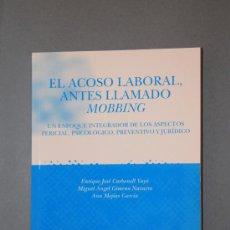 Libros antiguos: EL ACOSO LABORAL ANTES LLAMADO MOBBING, TIRANT LO BLANC, VALENCIA 2008.. Lote 30447074