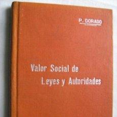 Libros antiguos: VALOR SOCIAL DE LEYES Y AUTORIDADES. DORADO, P. MANUALES SOLER 38. Lote 30466300