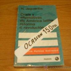 Libros antiguos: AMERICA LATINA.REFORMA O REVOLUCION-H.JUAGUARIBE. Lote 31640906