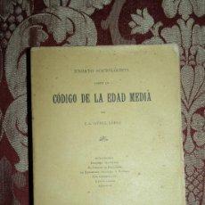 Libros antiguos: 1571- 'ENSAYO SOCIOLÓGICO SOBRE UN CÓDIGO DE LA EDAD MEDIA' POR GÜELL LÓPEZ - 1902. Lote 31876126